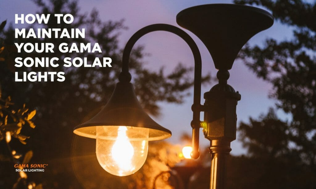 How to Maintain Your Gama Sonic Solar Lights