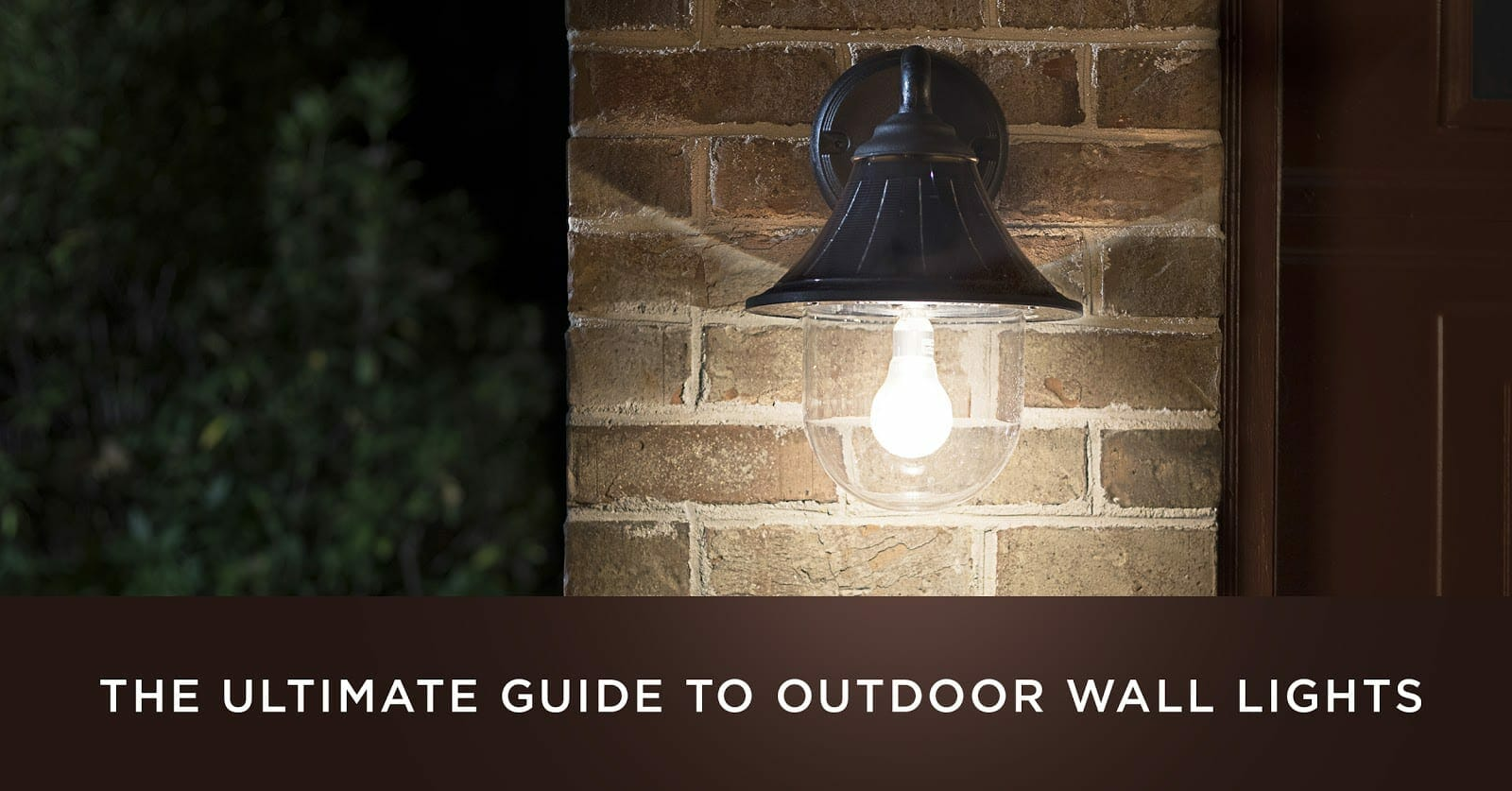 Ultimate Guide to Outdoor Wall Lights