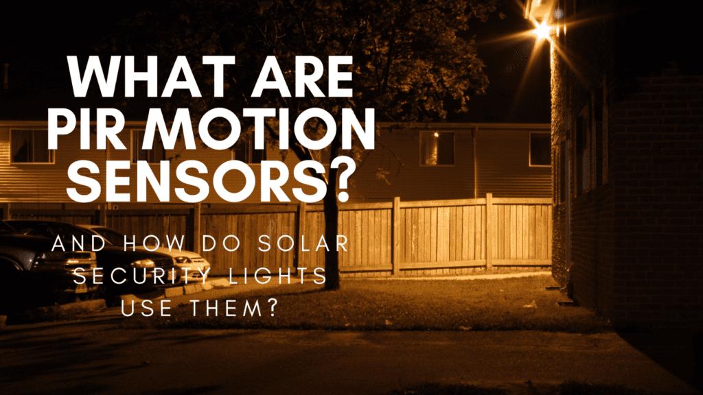 What are PIR motion sensors?